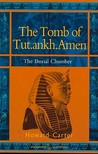 The Tomb of Tut.ankh.Amen: vol. 2 The Burial Chamber: Vol. 2 The Burial Chamber