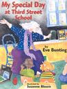 My Special Day at Third Street School by Eve Bunting