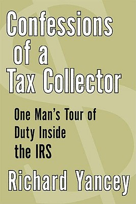 Confessions of a Tax Collector by Rick Yancey