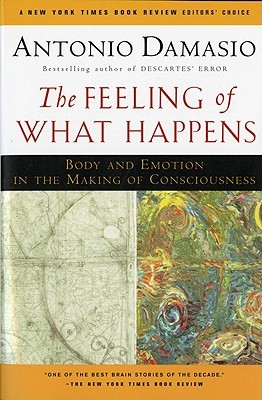 The Feeling of What Happens by Antonio R. Damasio