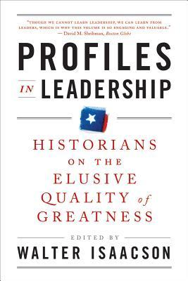 Profiles in Leadership by Walter Isaacson
