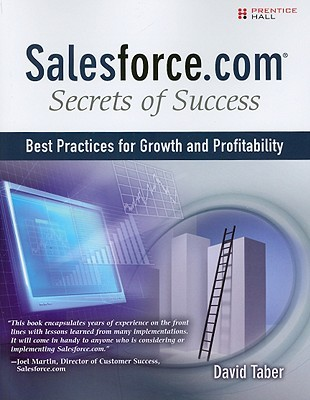 Salesforce.Com Secrets of Success: Best Practices for Growth and Profitability