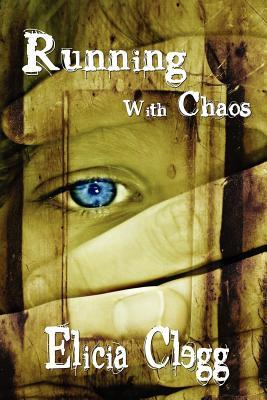 Running With Chaos by Elicia Clegg