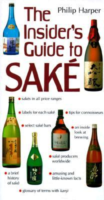 The Insider's Guide to Sake by Philip Harper
