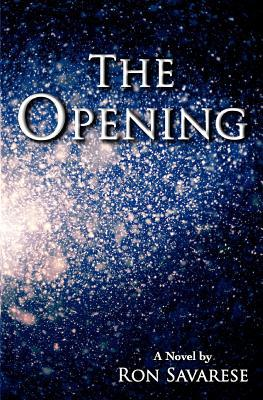The Opening by Ron Savarese