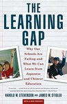 Learning Gap: Why Our Schools Are Failing And What We Can Learn From Japanese And Chinese Educ
