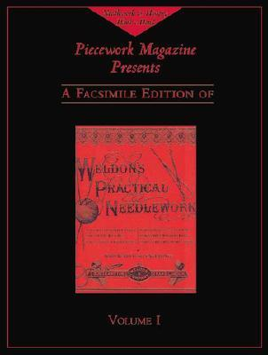 Weldon's Practical Needlework, Volume 1 by PieceWork Magazine