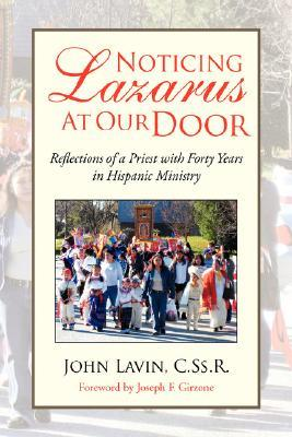 Noticing Lazarus at Our Door  by  John Lavin