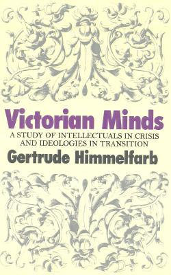 Victorian Minds by Gertrude Himmelfarb