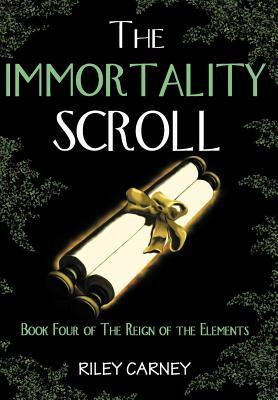 The Immortality Scroll (The Reign of the Elements, #4)