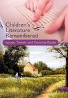 Children's Literature Remembered: Issues, Trends, and Favorite Books