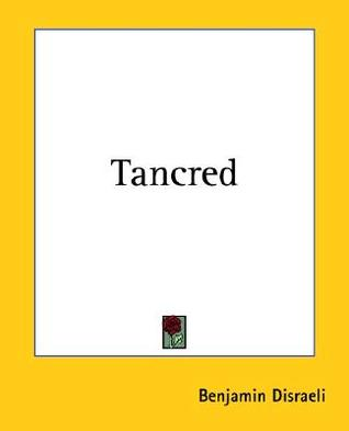 Tancred by Benjamin Disraeli