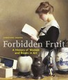 Forbidden Fruit: A History of Women and Books in Art
