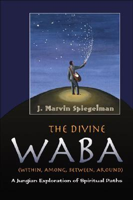 The Divine WABA Within, Among, Between, and Around: A Jungian Exploration of Spiritual Paths