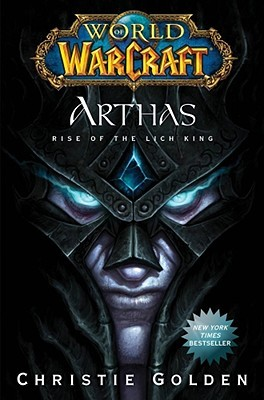 Arthas: Rise of the Lich King (World of Warcraft #6)