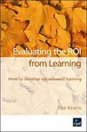 Evaluating the ROI from Learning: How to Develop Value-Based Training