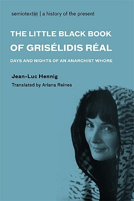 The Little Black Book of Griselidis Real by Jean-Luc Hennig