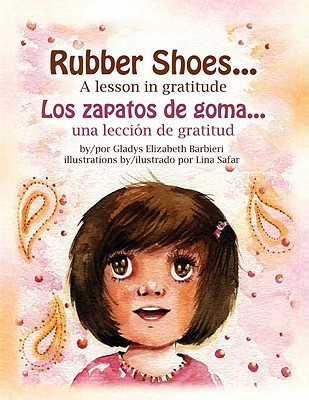 Rubber Shoes... A Lesson in Gratitude by Gladys Barbieri