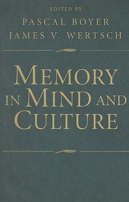 Memory in Mind and Culture by Pascal Boyer