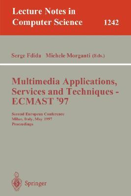 Multimedia Applications, Services And Techniques   Ecmast'97: Second European Conference, Milan, Italy, May 21 23, 1997. Proceedings (Lecture Notes In Computer Science)