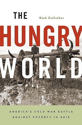 The Hungry World by Nick Cullather