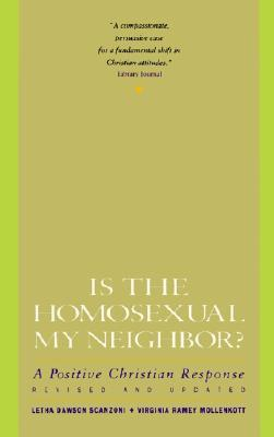 Is the Homosexual My Neighbor? A Positive Christian Response by Letha Dawson Scanzoni