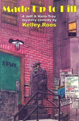 Made Up to Kill by Kelley Roos
