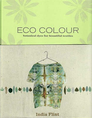 Eco Colour by India Flint