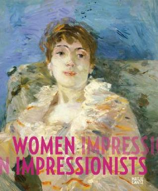Women Impressionists by Ingrid Pfeiffer