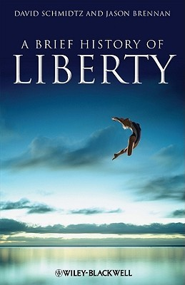 A Brief History of Liberty by David Schmidtz