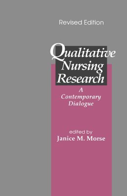 Qualitative Nursing Research: A Contemporary Dialogue