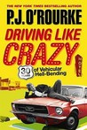 Driving Like Crazy: Thirty Years Of Vehicular Hell Bending