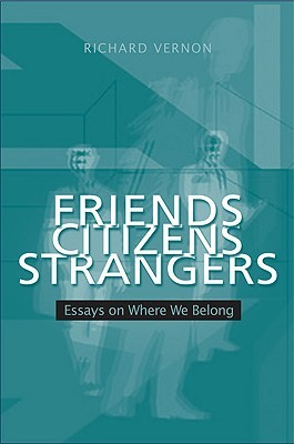 Friends, Citizens, Strangers: Essays on Where We Belong