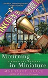 Mourning In Miniature (Miniature Mystery, #4)