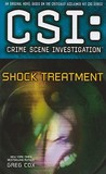 Shock Treatment (CSI: Crime Scene Investigation, #17)
