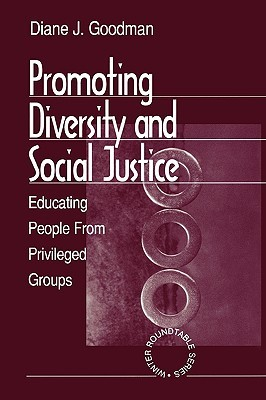 Promoting Diversity and Social Justice by Diane J. Goodman
