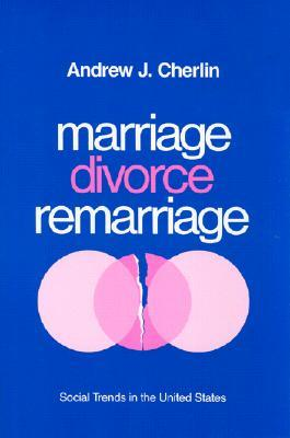 Marriage, Divorce, Remarriage, Revised and Enlarged Edition