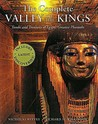 The Complete Valley of the Kings: Tombs and Treasures of Ancient Egypt's Royal Burial Site