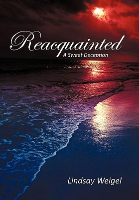 Reacquainted by Lindsay Weigel