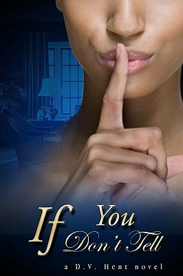 If You Don't Tell by D.V. Hent