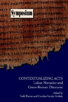 Contextualizing Acts: Lukan Narrative and Greco-Roman Discourse (Symposium Series (Society of Biblical Literature), No. 18.)