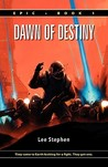 Dawn of Destiny (Epic, #1)