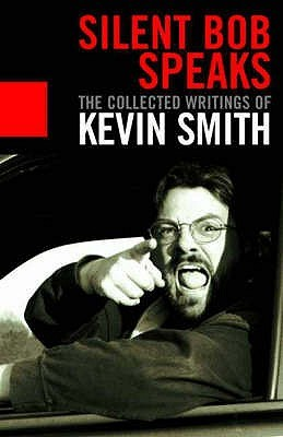 Silent Bob Speaks by Kevin Smith