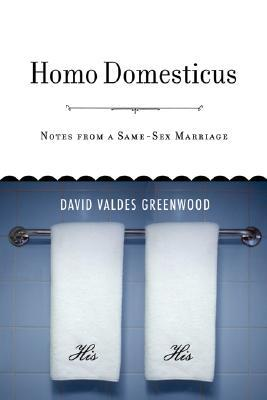 Homo Domesticus: Notes from a Same-Sex Marriage