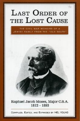 Last Order of the Lost Cause by Mel Young