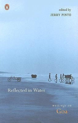 Reflected in Water: Writings on Goa