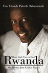 Rwanda, Where Souls Turn to Dust: My Journey from Exile to Legacy