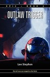 Outlaw Trigger (Epic, #2)