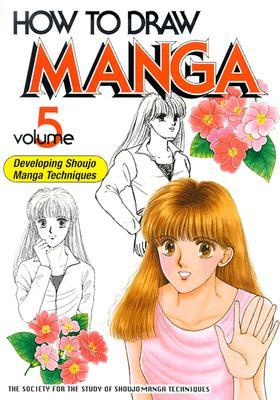 How to Draw Manga Volume 5: Developing Shoujo Techniques
