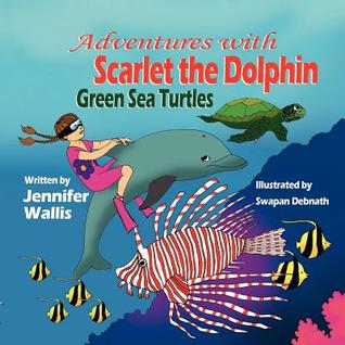 Adventures with Scarlet the Dolphin: Green Sea Turtles